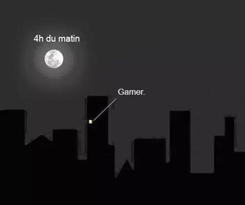 mdr !! le gamer a 4h du mat