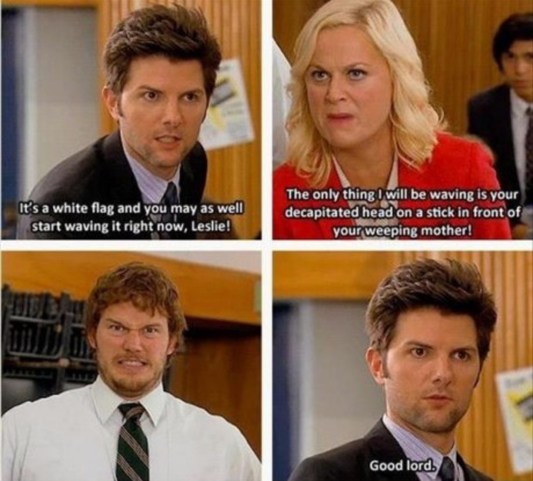 Parks And Rec Meme By Thiskisskass Memedroid