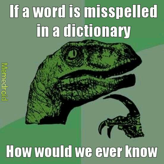 So dictionaries were a lie - Meme by FruitLoops :) Memedroid