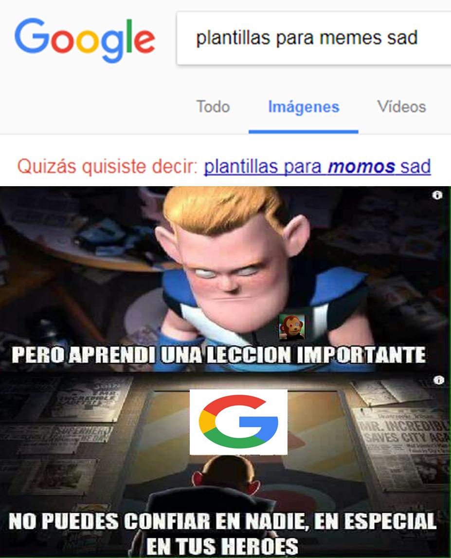 Y Yo Buscando Plantillas Para Mis Memes Sads Meme By Elmonoalv Memedroid