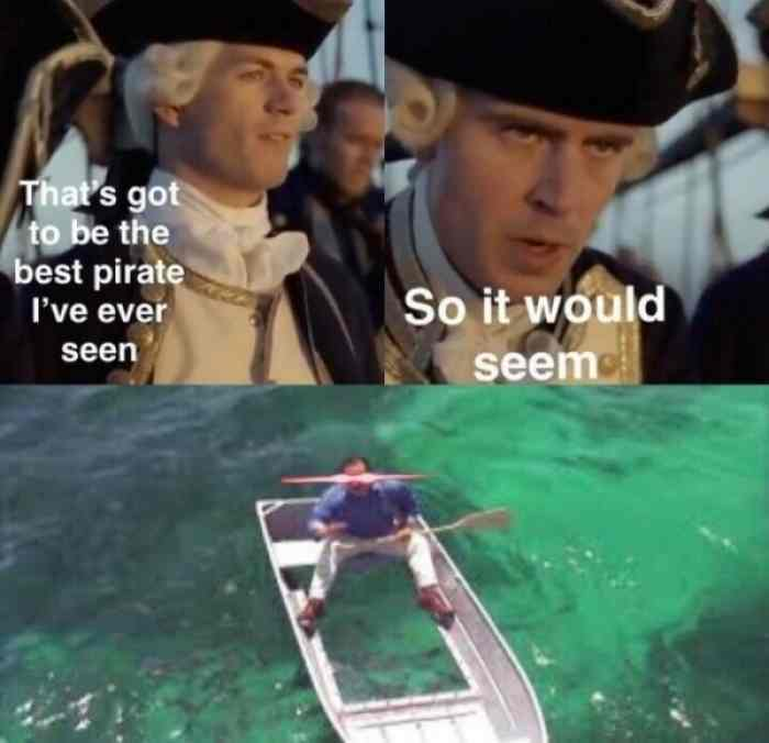 "I'm addicted to ""best pirate I've ever seen memes"""