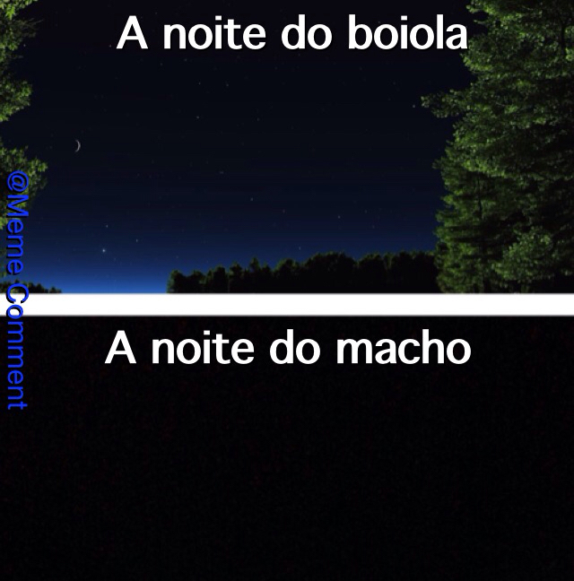 A noite do boiola macho - meme