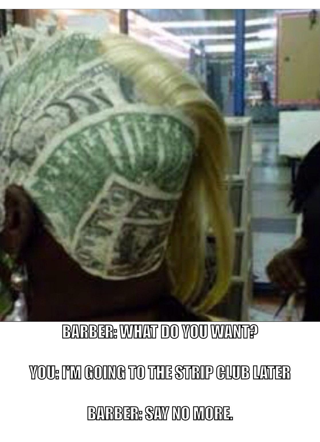 Hair cut is in the money - meme