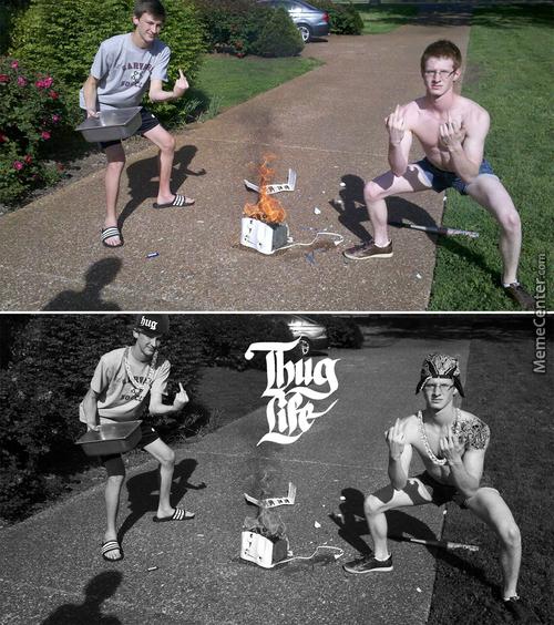Thug Life. - meme