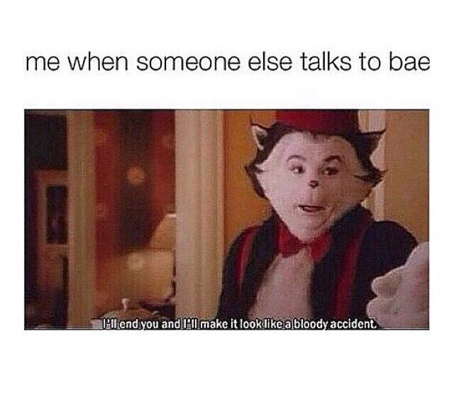 Don't talk, look, smell or breathe towards the bae >.< - meme