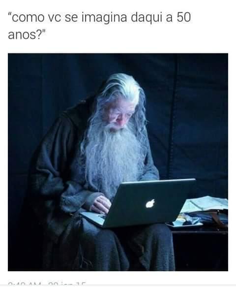 Imagino ser q nem o Gandalf - meme