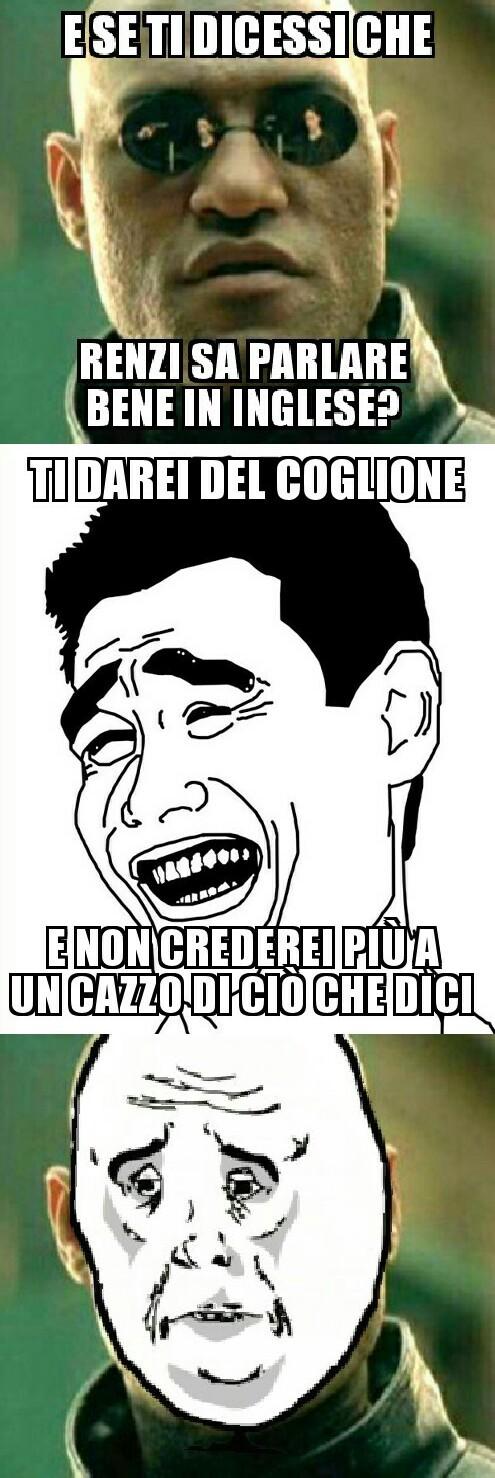Renzi e l'inglese. Cito BennyFrency62 - meme