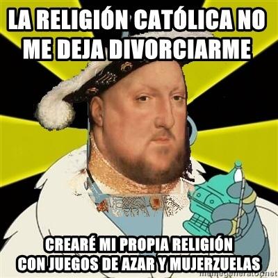 Ese Enrique VIII... - meme
