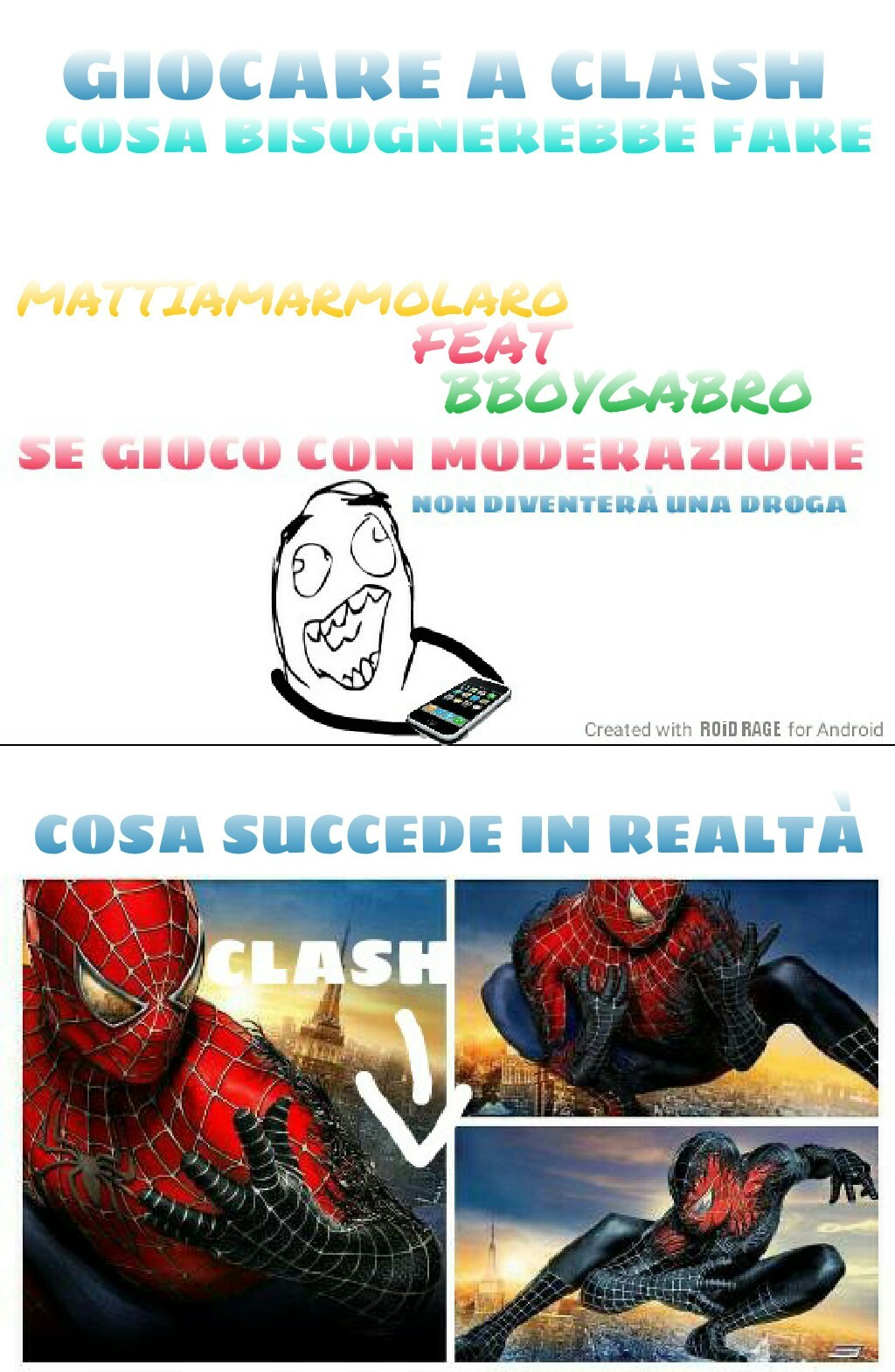 Si, Sono tornato a fare meme :D (p.s Si,Gabro è un fan sfegatato di Spiderman.) Okay, vai con le cagate. SO MUCH PRESSURE, SO MUCH *arabo* NANANANANANAANANNANA
