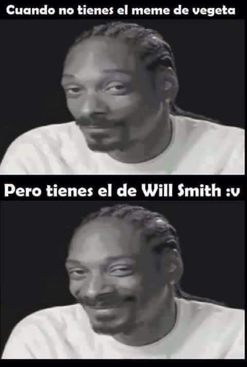 Que bueno que tenia el meme de will smith