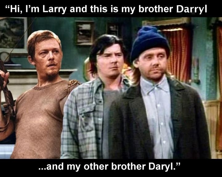 Daryl had a brother darryl.... - meme