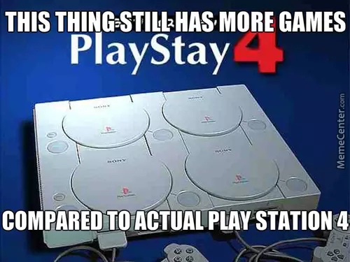 Ps4? Or ps1-3? - meme