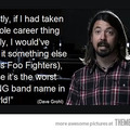Dave Grohl is my hero
