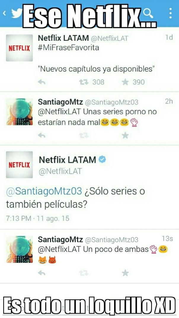 Ese Netflix... - meme