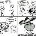 forever alone mexicano? :)