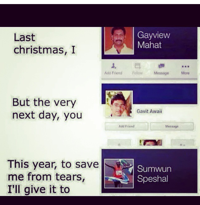 Last Christmas I Gayview Mahat.Last Christmas Meme By Gemineye Memedroid