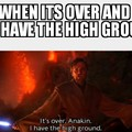 When you have the high ground