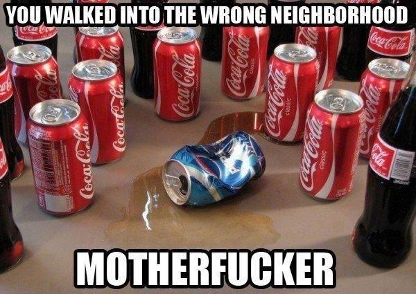 Pepsi in the coke hood - meme