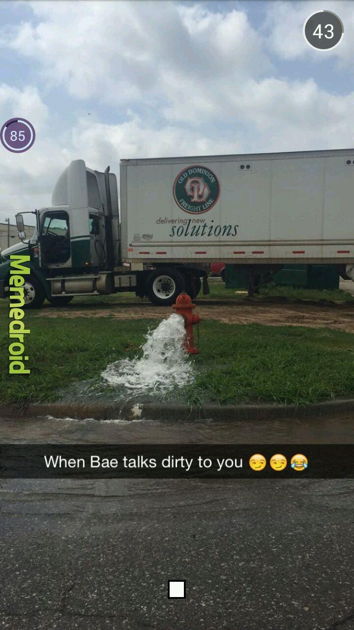 When bae talks dirty to you. - meme