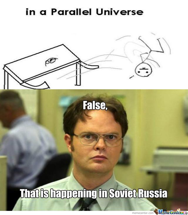 Soviet russia or parallel universe. Comment - meme