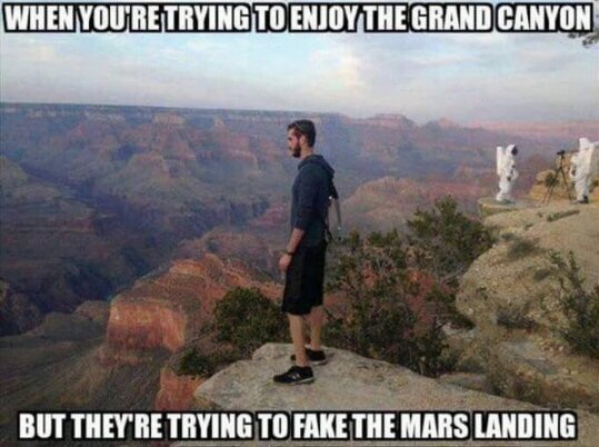 The moon landing was a hoax!!! - meme