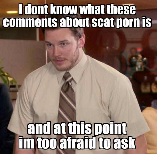Dont google scat porn :'( - meme
