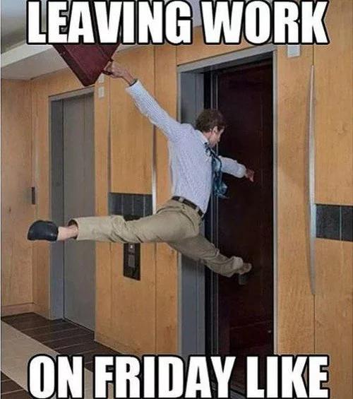 Quitter le travail le vendredi :D - meme