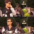 Johnny that's Kermit