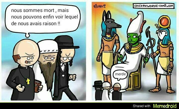 bon , bas il faut croire que j'ai plus qu'a avoir toute les religions du monde ( attraper les tous , religions ! ) - meme