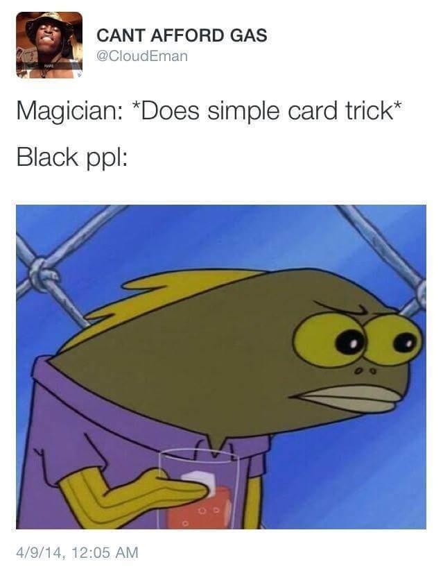 Im never doing a card trick in the hood again ;-; - meme