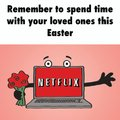 Cherish your time with netflix