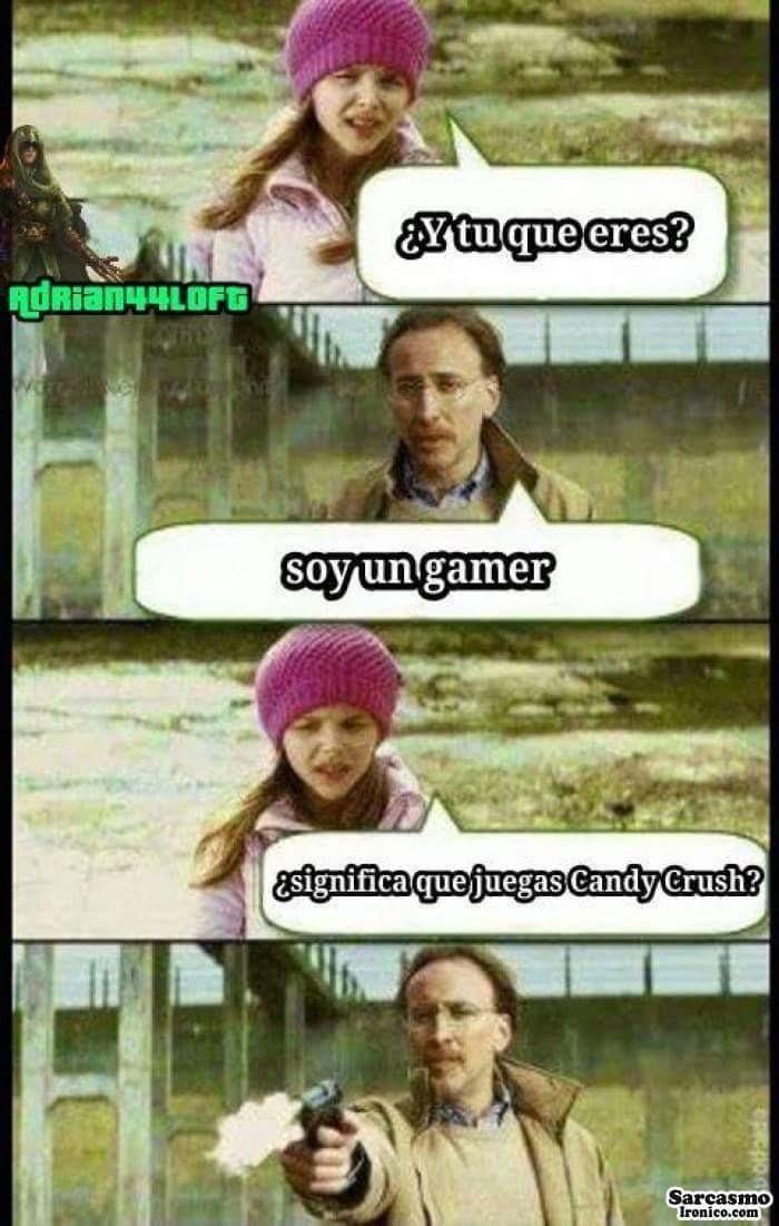 Jugar Candy Crush: NO es de Gamer - meme
