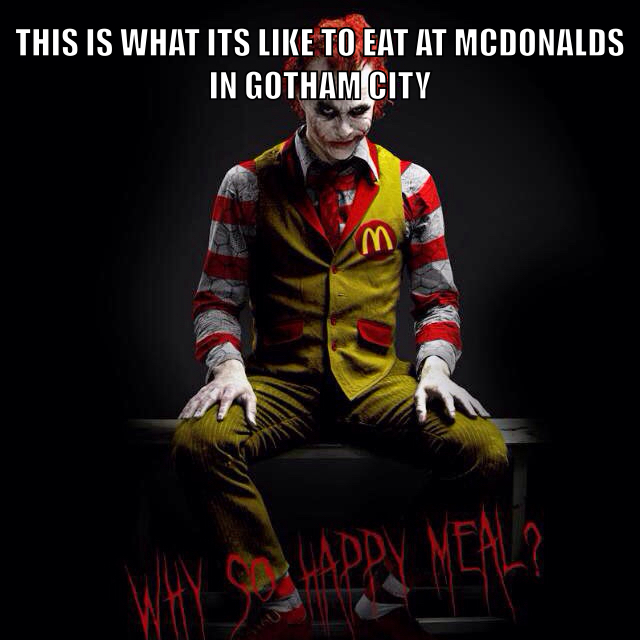 Why so happy meal? - meme