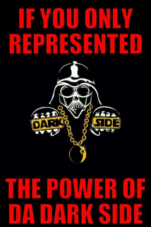 Dat Dark Side, yo! - meme