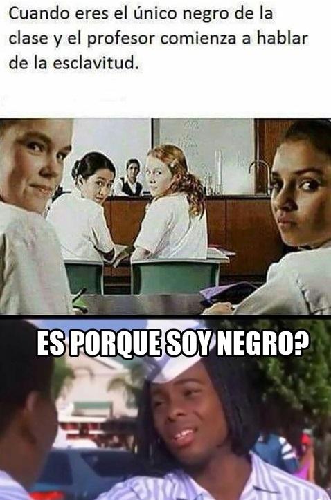 Es porque soy negro...? - meme