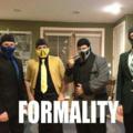 FORMALITY!