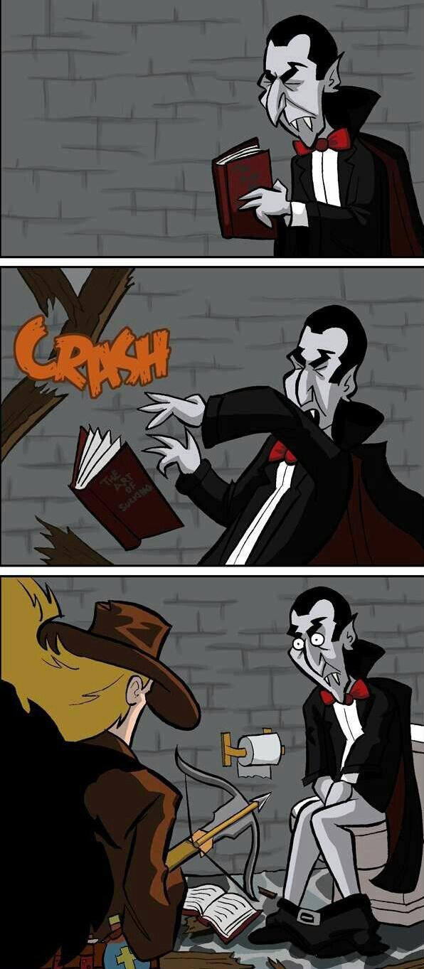 Drácula nem pode mais fazer as necessidades fisiológicas dele em paz. - meme