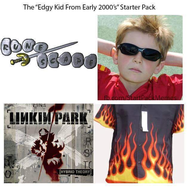 "Who else was that ""edgy"" kid? - meme"