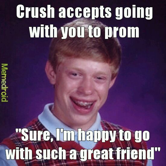 Struggles with the friendzone during prom - meme