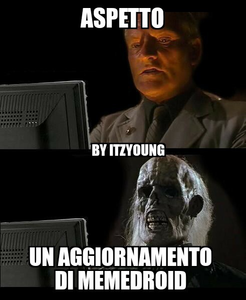 Magari ci fosse un update :\ By ItzYoung - meme