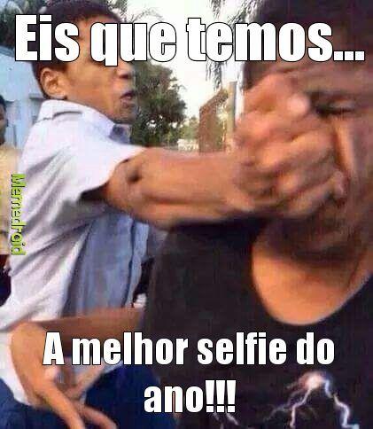 Melhor selfie do ano.... First - meme