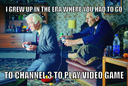 Yes I'm an old fart. Join old farts gamers on Facebook :) - meme