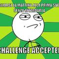 La prima sfida di ogni giorno