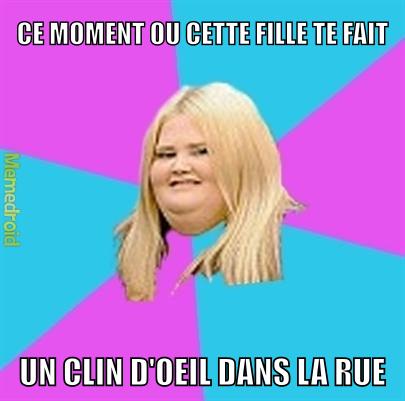 A ce moment,tu est traumatiser #fatgirl - meme