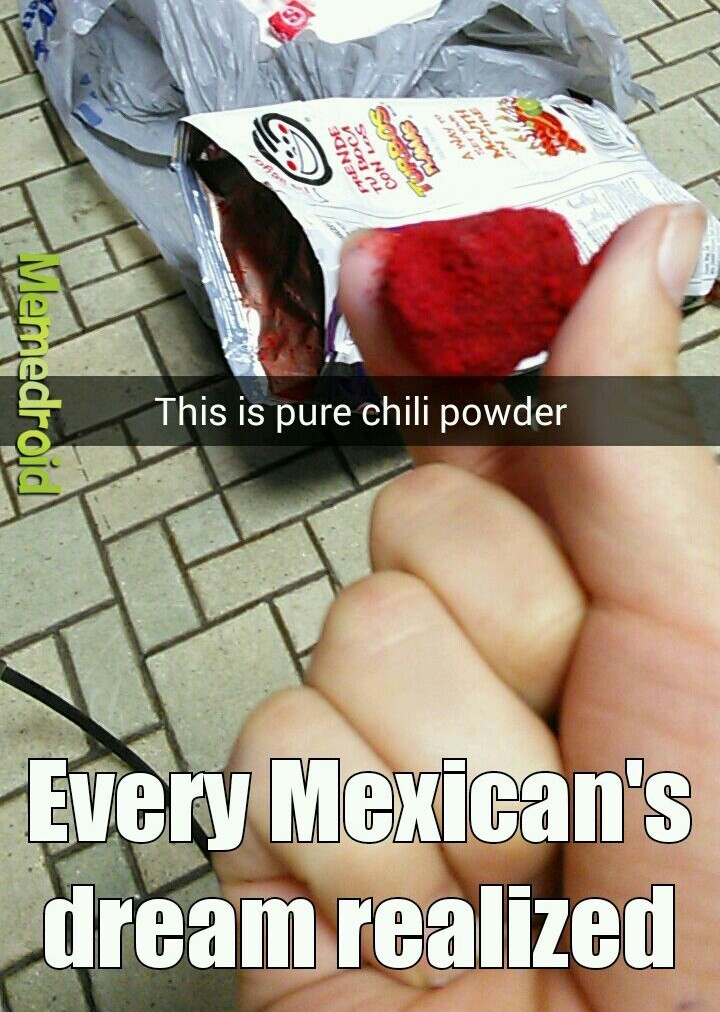 If only I could find a Taki chip powder ball - meme