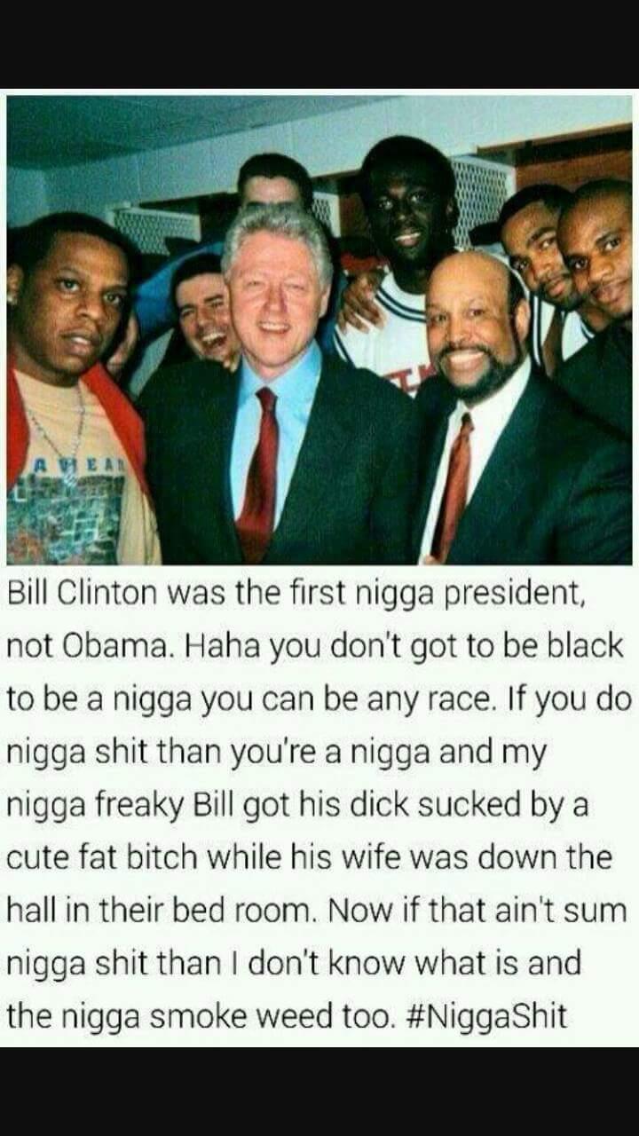 Bill Motha' Fuckin' Clinton - meme