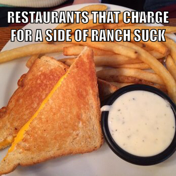 Ketchup is free, but $.50 for ranch?   F$%k you! - meme