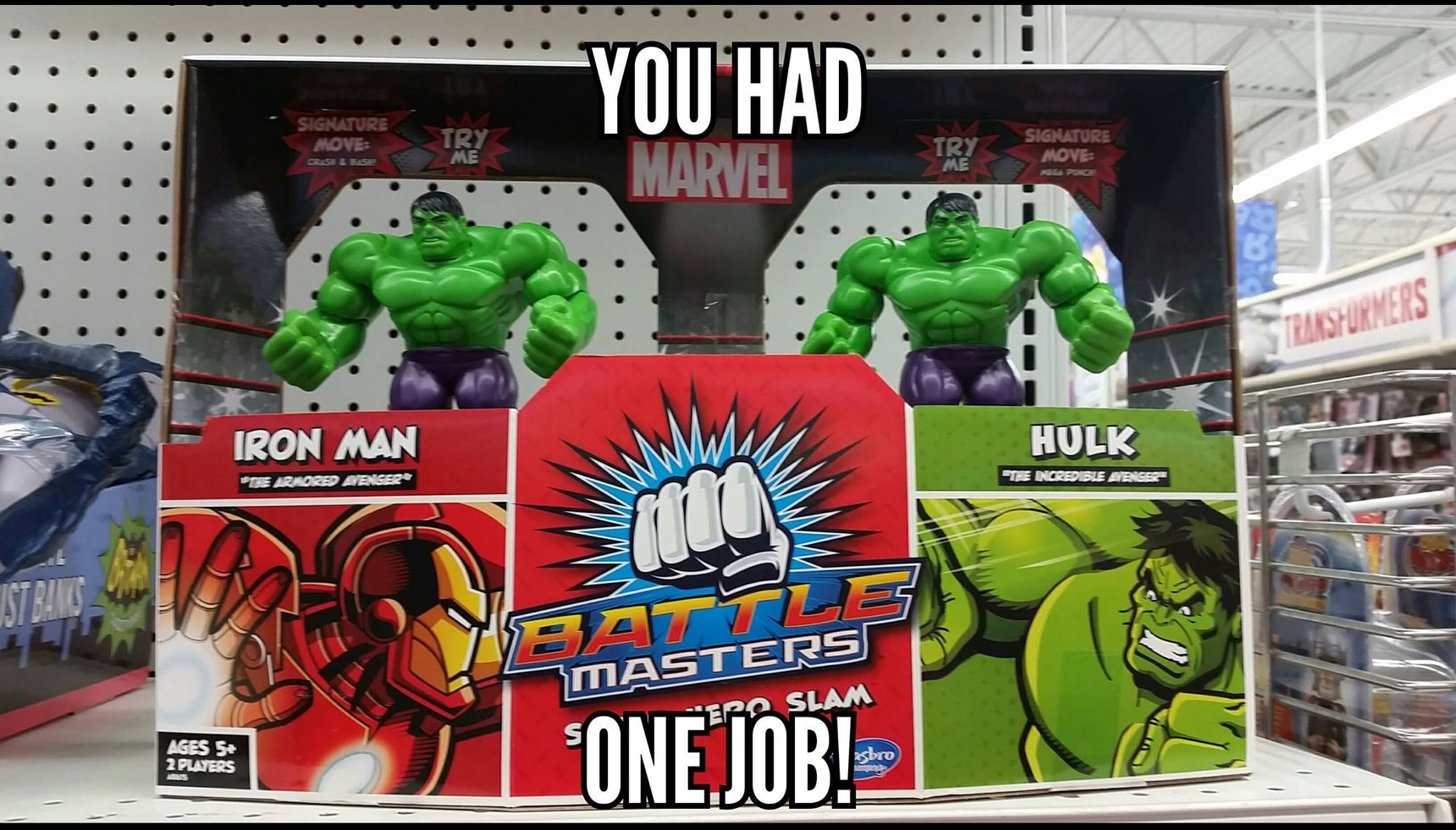You have one job!!! - meme