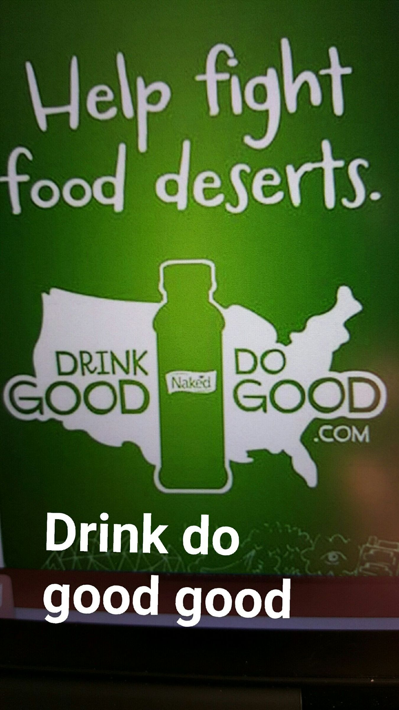 Drink Good, Do Good. But at first I was like Drink DO GOOD GOOD? - meme