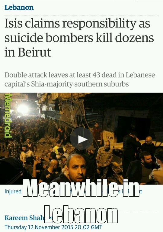 Meanwhile in Lebanon yet almost no one has any idea - meme